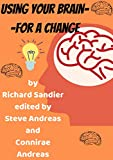 Using Your Brain--For a Change (English Edition)