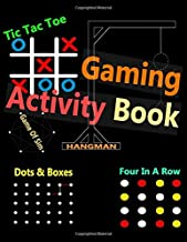 Gaming Activity Book: Never Bored Paper & Pencil Games Activity Book, 2 Player Activity Book (Gaming Book) | Tic-Tac-Toe, Dots and Boxes, Four in a ... or Alone, Fun Activities for Family Time