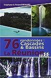76 randonnées - Cascades & bassins La Réunion