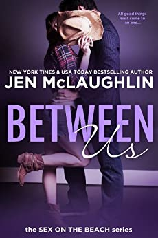Between Us: Sex on the Beach: Sex on the Beach by [Jen McLaughlin]