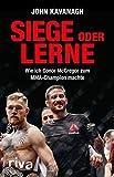 Siege oder lerne: Wie ich Conor McGregor zum MMA-Champion machte - John Kavanagh