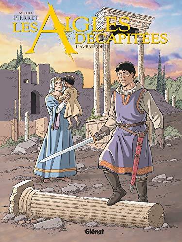 Les Aigles décapitées - Tome 30: L'ambassadeur (Les Aigles décapitées (30))