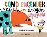 Cómo encender un dragón apagado (Spanish Edition)