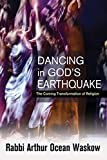 Image of Dancing in God's Earthquake: The Coming Transformation of Religion