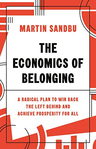 Compare Textbook Prices for The Economics of Belonging: A Radical Plan to Win Back the Left Behind and Achieve Prosperity for All  ISBN 9780691204529 by Sandbu, Martin