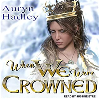 When We Were Crowned     Wolf of Oberhame Series, Book 3              Written by:                                                                                                                                 Auryn Hadley                               Narrated by:                                                                                                                                 Justine Eyre                      Length: 12 hrs and 43 mins     Not rated yet     Overall 0.0