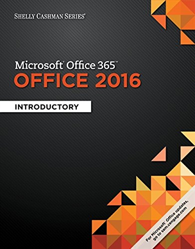 Shelly Cashman Series Microsoft Office 365 & Office 2016: Introductory