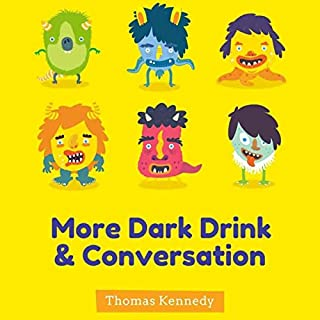 More Dark Drink and Conversation      In Mulligans, Book 2              Written by:                                                                                                                                 Thomas Kennedy                               Narrated by:                                                                                                                                 Martin Hussingtree                      Length: 10 hrs and 7 mins     Not rated yet     Overall 0.0