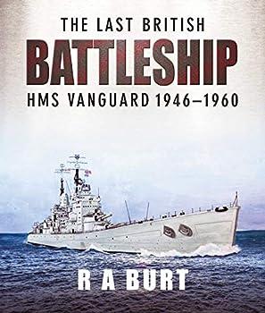 The Last British Battleship  HMS Vanguard 1946–1960