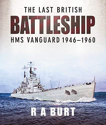 The Last British Battleship: HMS Vanguard, 1946-1960