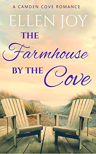 The Farmhouse by the Cove: A Sweet  Small Town Romance (Camden Cove Book 2)