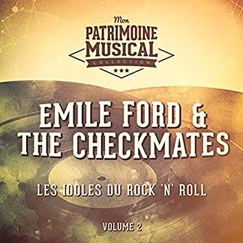 Les idoles du rock 'n' roll : Emile Ford & The Checkmates, Vol. 2