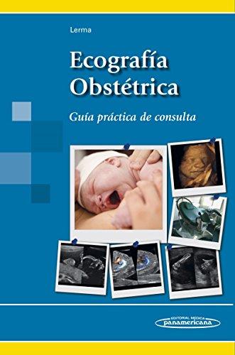 Ecografia obstetrica: Guía práctica de consulta