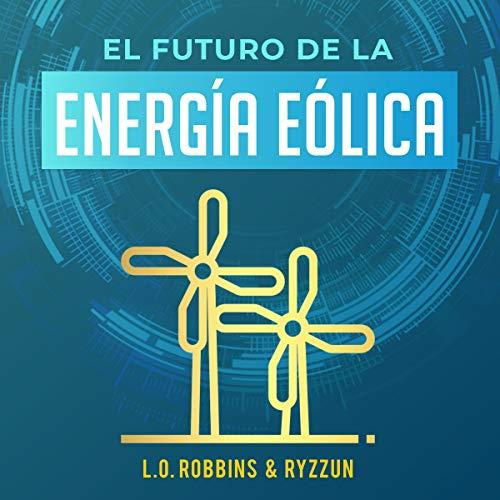 El Futuro de la Energía Eólica [The Future of Wind Energy] cover art