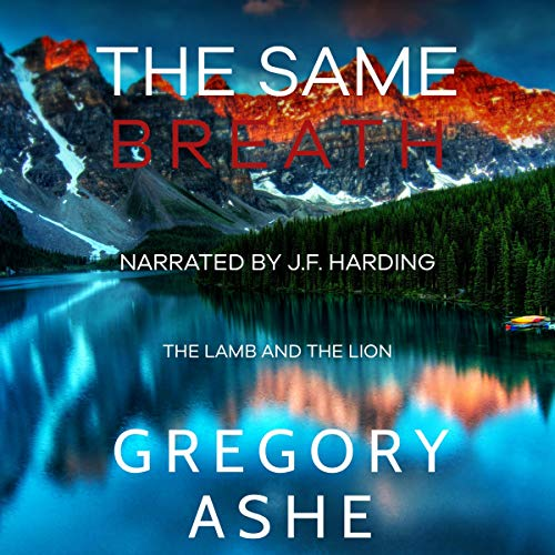 The Same Breath: The Lamb and the Lion, Book 1