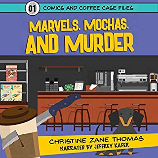 Marvels, Mochas, and Murder     Comics and Coffee Case Files, Book 1              By:                                                                                                                                 Christine Zane Thomas,                                                                                        William Tyler Davis                               Narrated by:                                                                                                                                 Jeffrey Kafer                      Length: 3 hrs and 20 mins     3 ratings     Overall 5.0