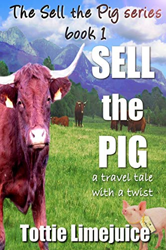 Sell the Pig: a travel tale with a twist: Volume 1 [Lingua Inglese]