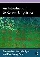 An Introduction to Korean Linguistics