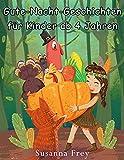 Gute-Nacht-Geschichten für Kinder ab 4 Jahren: 3-5-8 Minuten-Geschichten zum Vorlesen, fürs Einschlafritual
