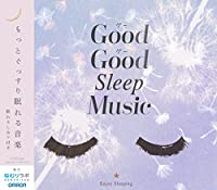 Good Good Sleep Music