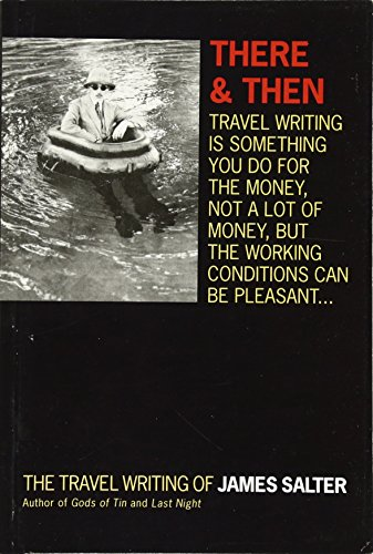 Download There and Then: The Travel Writing of James Salter 1619022850