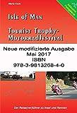 Isle of Man - Tourist Trophy Motorradfestival: Der Reise(ver)führer zu Insel und Rennen - mit Fotogalerie