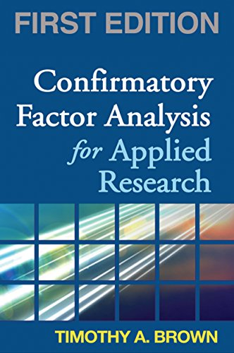 Confirmatory Factor Analysis for Applied Research, First...