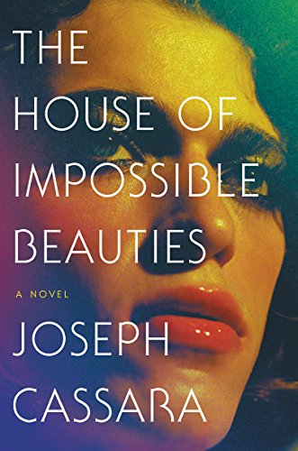 The House of Impossible Beauties: A Novel - Kindle edition by ...