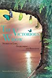 The Victorious Widow: Stories Of Loss, Overcoming and Resilience