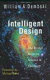 0830815813 Intelligent Design: The Bridge Between Science & Theology
