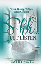 Shh...Just Listen! Great Things Happen in the Silence