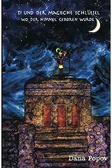 Ti und der magische Schluessel: Wo der Himmel geboren wurde (Schwarz und Weiss Version) (German Edition) Paperback