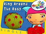 Ring Around The Rosy Nursery Rhymes By HuggyBoBo