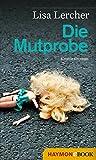 Die Mutprobe: Kriminalroman (Lisa Lercher Krimis 4)