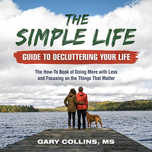 The Simple Life Guide to Decluttering Your Life  By  cover art