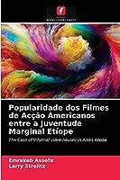 Popularidade dos Filmes de Acção Americanos entre a Juventude Marginal Etíope