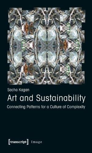 Art and Sustainability: Connecting Patterns for a Culture of Complexity: 25 (Image (COL))