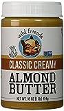 Wild Friends Foods Almond Butter, Classic Creamy, 16 oz Jar