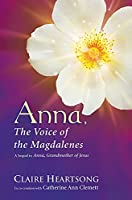 Anna, the Voice of the Magdalenes by Claire Heartsong Catherine Ann Clemett(2010-05-23)