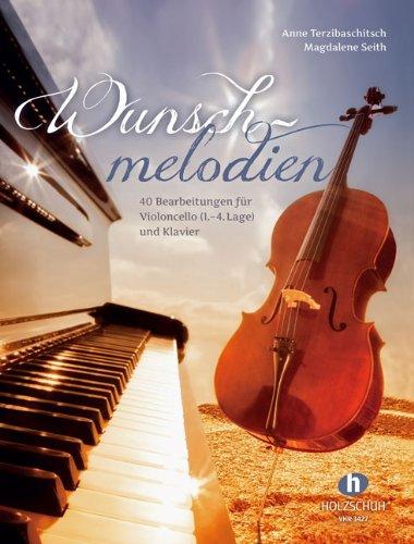 Holzschuh Anne Terzibaschitsch: Wunschmelodien für Cello und Klavier - 40 Bearbeitungen bekannter Melodien vonFür Elise bis Yesterday [Musiknoten]