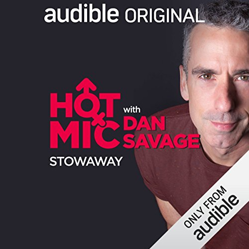 Ep. 2: Stowaway (Hot Mic with Dan Savage) audiobook cover art