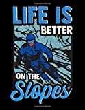 Life Is Better On The Slopes: Cute Life Is Better On The Slopes Skiing & Snowboarding 2020-2024 Five Year Planner & Gratitude Journal - 5 Years ... Reflection With Stoic Stoicism Quotes