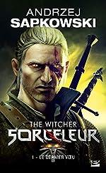 Sorceleur, Tome 1 - Le Dernier Vœu d'Andrzej Sapkowski