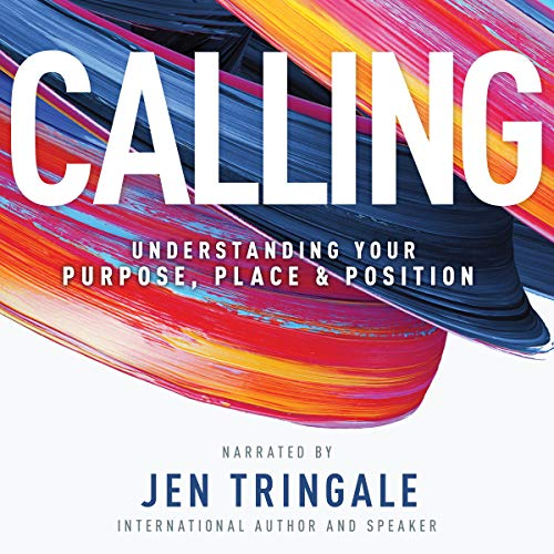 Calling: Understanding Your Purpose, Place & Position audiobook cover art