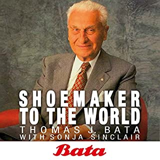 Bata: Shoemaker to the world                   Written by:                                                                                                                                 Thomas J. Bata                               Narrated by:                                                                                                                                 Paul Terence Morse                      Length: 12 hrs and 10 mins     2 ratings     Overall 4.0