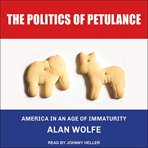 The Politics of Petulance     America in an Age of Immaturity              De :                                                                                                                                 Alan Wolfe                               Lu par :                                                                                                                                 Johnny Heller                      Durée : 6 h et 25 min     1 notation     Global 5,0