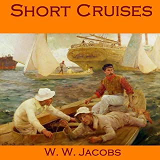 Short Cruises     12 Humorous Short Stories              Written by:                                                                                                                                 W. W. Jacobs                               Narrated by:                                                                                                                                 Cathy Dobson                      Length: 5 hrs and 4 mins     Not rated yet     Overall 0.0