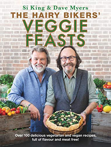 The Hairy Bikers' Veggie Feasts: Over 100 delicious vegetarian and vegan recipes, full of flavour and meat free! (English Edition)