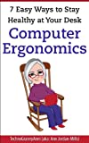 Book: Computer Ergonomics 7 Easy Ways to Stay Healthy at your Desk