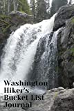 Washington Hiker s Bucket List Journal: Hiking and Camping Lovers Log Book and Diary, Gift Idea